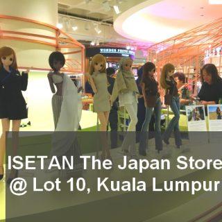 Isetan The Japan Store @ Lot 10, Bukit Bintang, Kuala Lumpur